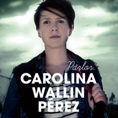 Pärlor, Carolina Wallin Pérez