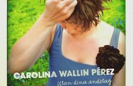 Utan dina andetag, Carolina Wallin Pérez